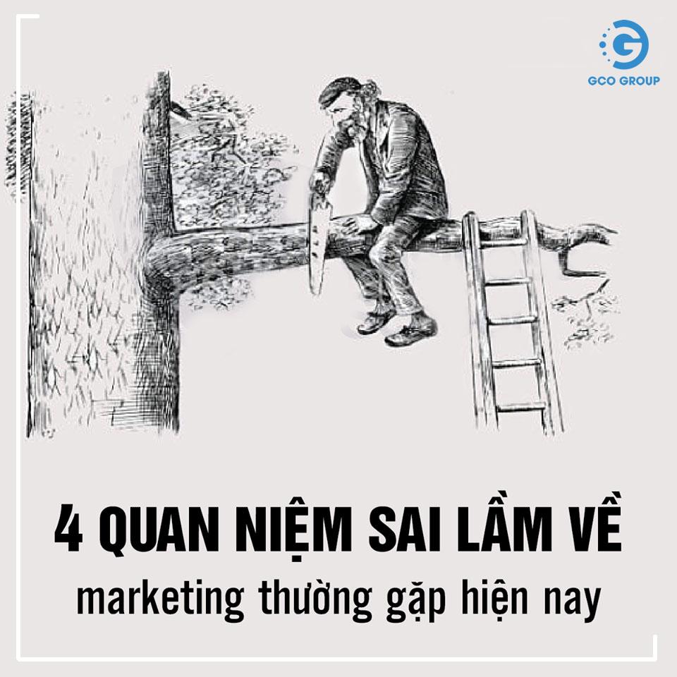 4 Quan niệm sai lầm về marketing thường gặp hiện nay.